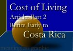 Consider the cost of living in Costa Rica.